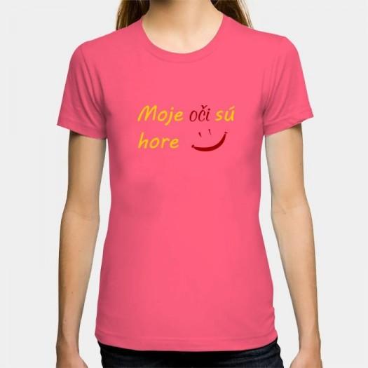 Dámske humorné tričko s výšivkou: Moje oči sú hore + smajlík