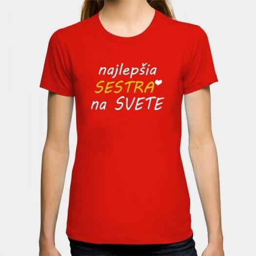 Dámske humorné tričko s výšivkou: najlepšia SESTRA na svete + srdce