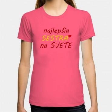 Dámske humorné tričko s výšivkou  najlepšia SESTRA na svete + srdce 62da75a9fe