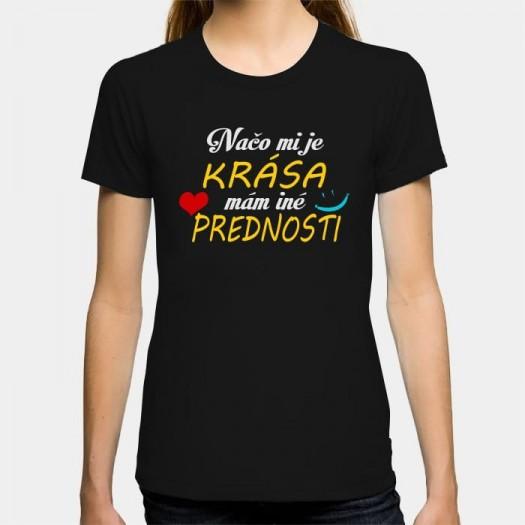 Dámske humorné tričko s výšivkou: Načo mi je krása, mám iné prednosti + smajlík