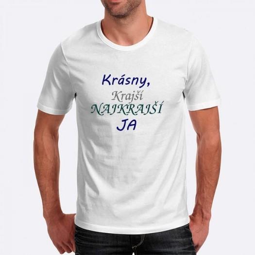 Pánske humorné tričko s výšivkou: Krásny, krajší, najkrajší JA