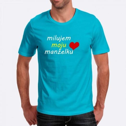Pánske humorné tričko s výšivkou: milujem moju manželku + srdce