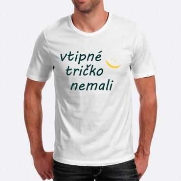 Pánske humorné tričko s výšivkou  vtipné tričko nemali + smajlík a0f6f1bd3d
