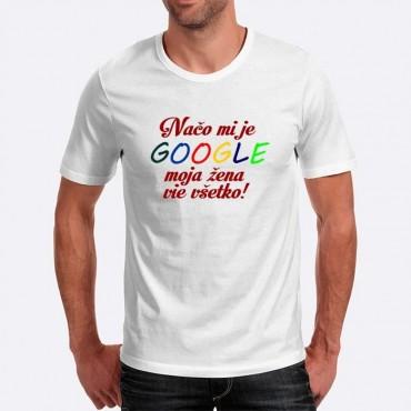 b83beb20a84f Pánske humorné tričko s výšivkou  Načo mi je GOOGLE moja žena vie všetko !