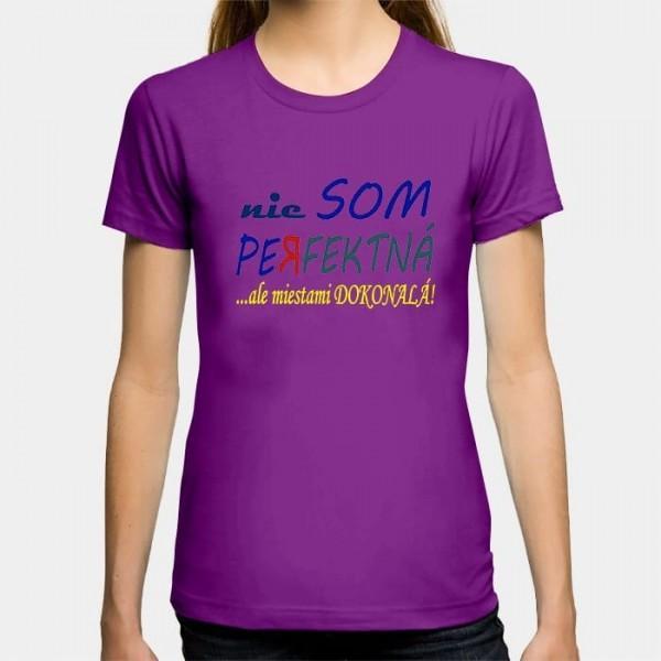 d411f175602d Dámske humorné tričko s výšivkou  nie som Dokonalá no a čo